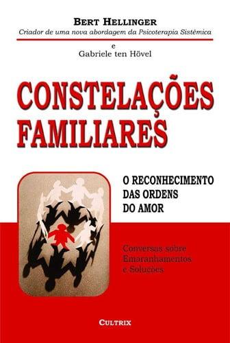 Constelações Familiares: O Reconhecimento das Ordens do Amor
